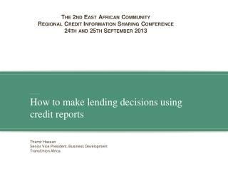 The 2nd East African Community  Regional Credit Information Sharing Conference 24th and 25th September 2013