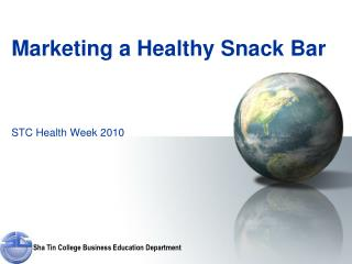 Marketing a Healthy  S nack  B ar