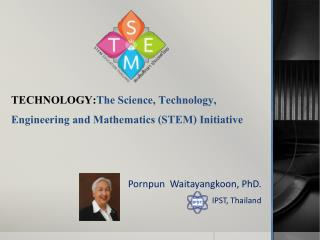 TECHNOLOGY: The  Science, Technology,  Engineering and Mathematics (STEM) Initiative