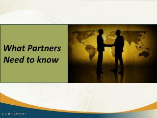 What Partners  Need to know