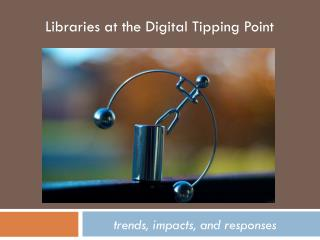 Balancing at  the digital tipping point