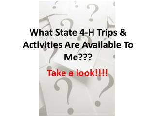 What State 4-H Trips & Activities Are Available To Me???