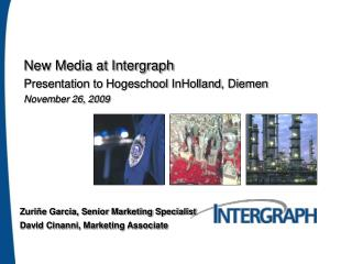New Media at Intergraph  Presentation to  Hogeschool InHolland , Diemen  November 26, 2009
