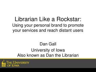 Librarian Like a  Rockstar : Using your personal brand to promote your services and reach distant users
