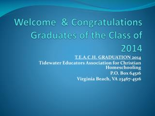 Welcome  & Congratulations Graduates of the Class of 2014