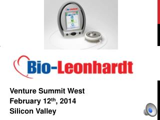 Venture Summit West February 12 th , 2014 Silicon Valley