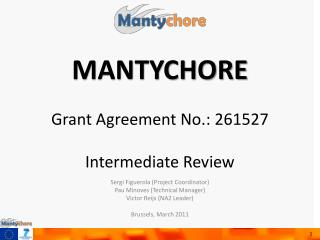 MANTYCHORE Grant Agreement No.: 261527 Intermediate Review
