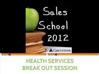 HEALTH SERVICES  BREAK OUT SESSION