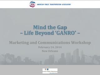 Mind the Gap  –  Life Beyond  'GANRO'  –