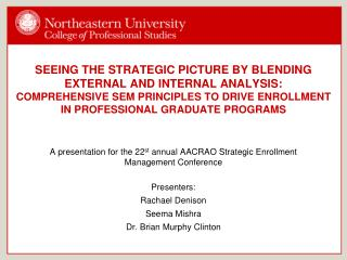 A presentation for the 22 st  annual AACRAO Strategic Enrollment Management Conference Presenters: Rachael Denison Seem