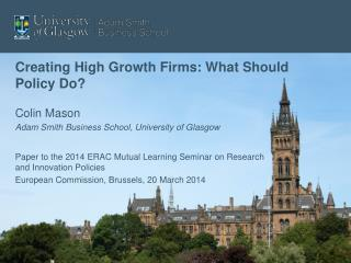 Creating High Growth Firms: What Should Policy Do?