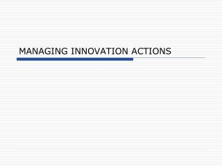 MANAGING INNOVATION ACTIONS