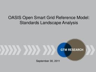 OASIS Open Smart Grid Reference Model: Standards Landscape Analysis