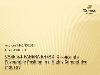 Case 5.1 Panera bread:  Occupying a Favourable Position in a Highly Competitive Industry