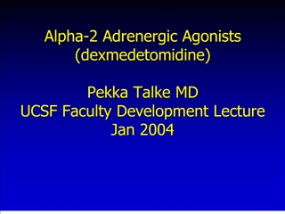alpha-2 adrenergic agonists dexmedetomidine  pekka talke md ucsf faculty development lecture jan 2004