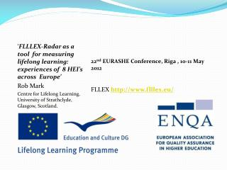 ' FLLLEX-Radar  as a tool  for measuring lifelong  learning: experiences of  8 HEI's across  Europe' Rob  Mark