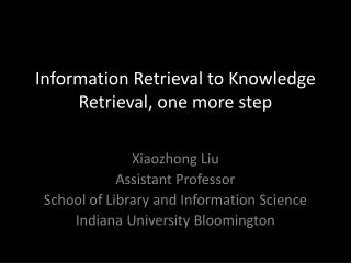 Information  Retrieval  to Knowledge  Retrieval , one more step