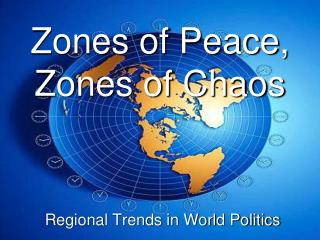 Zones of Peace, Zones of Chaos