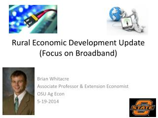 Rural Economic Development Update (Focus on Broadband)
