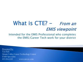 What is CTE? -     From an EMIS viewpoint