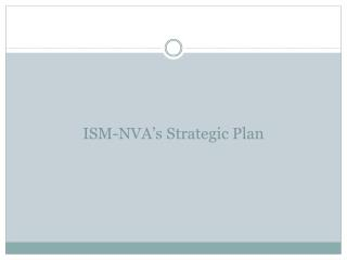 ISM-NVA's Strategic Plan