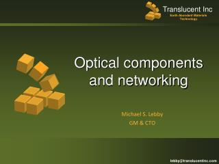 Optical components and networking