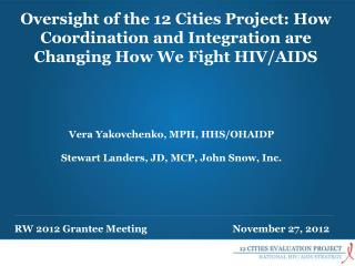 Oversight of the 12 Cities Project: How Coordination and Integration are Changing How We Fight HIV/AIDS