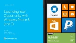 Expanding Your Opportunity with Windows Phone 8  (and 7)