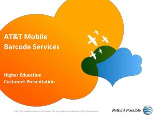AT&T Mobile Barcode Services Higher Education Customer Presentation