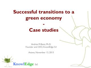 Successful  transitions  to a  green economy - Case  studies