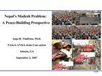 nepal s madesh problem:  a peace-building prospective