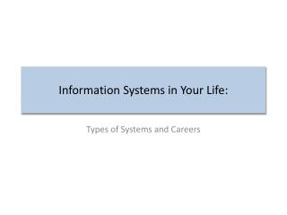 Information Systems in Your Life: