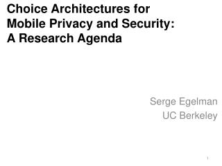 Choice Architectures for Mobile Privacy and Security: A Research Agenda