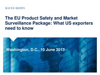 The EU Product Safety and Market Surveillance Package: What US exporters need to know