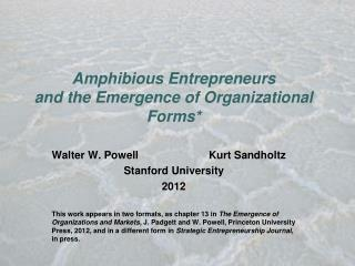 Amphibious Entrepreneurs and the Emergence of Organizational Forms*