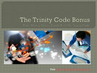 The Trinity Code  Bonus Make Money Online Easily With The Trinity Code