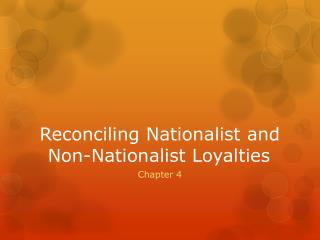 Reconciling Nationalist and Non-Nationalist Loyalties
