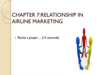CHAPTER 7:RELATIONSHIP IN AIRLINE MARKETING