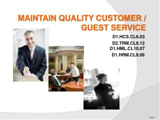 MAINTAIN QUALITY CUSTOMER / GUEST SERVICE