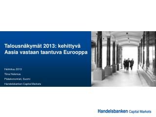 Talousnäkymät 2013: kehittyvä Aasia vastaan taantuva Eurooppa