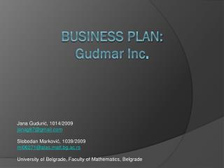 Business PLAN: Gudmar  Inc .