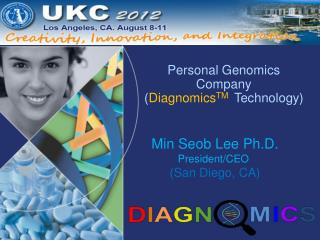Personal Genomics Company ( Diagnomics TM Technology)