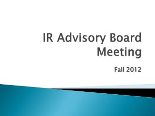IR Advisory Board Meeting