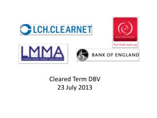 Cleared Term DBV 23 July 2013