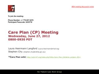 Care Plan (CP) Meeting  Wednesday , June 27,  2012 0800-0930 PDT