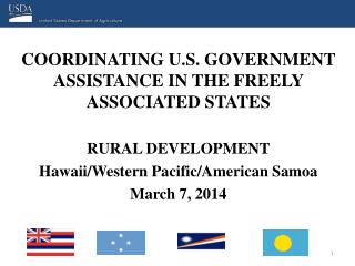 COORDINATING U.S. GOVERNMENT ASSISTANCE IN THE FREELY ASSOCIATED STATES RURAL DEVELOPMENT Hawaii/Western Pacific/Americ