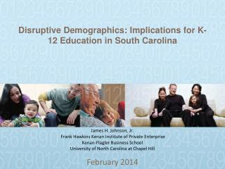 Disruptive Demographics: Implications for K-12  Education in South Carolina