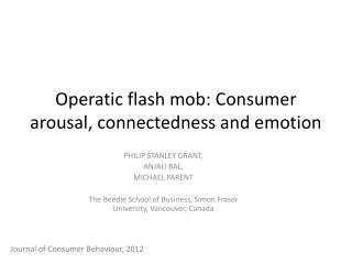 Operatic flash mob: Consumer arousal, connectedness and emotion