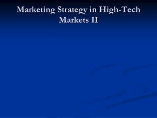 Marketing Strategy in High-Tech Markets II