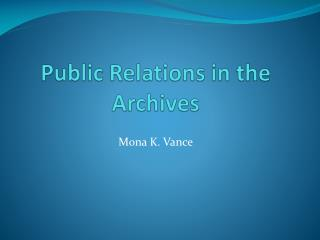 Public Relations in the Archives